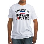 Somebody In Yugoslavia Fitted T-Shirt