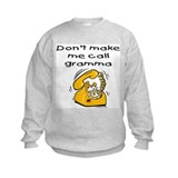 Call Gramma Sweatshirt