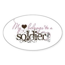 My Heart Belongs to a Soldier Oval Decal