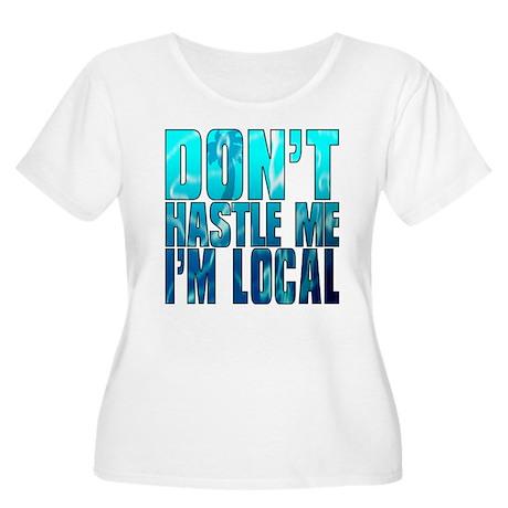 Don't Hastle Me I'm Local Women's Plus Size Scoop
