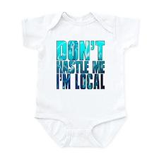 Don't Hastle Me I'm Local Infant Bodysuit