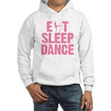EAT SLEEP DANCE Hoodie Sweatshirt