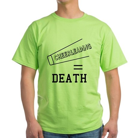 Cheerleading Equals Death Green T-Shirt