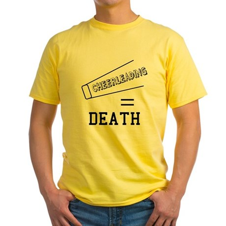 Cheerleading Equals Death Yellow T-Shirt