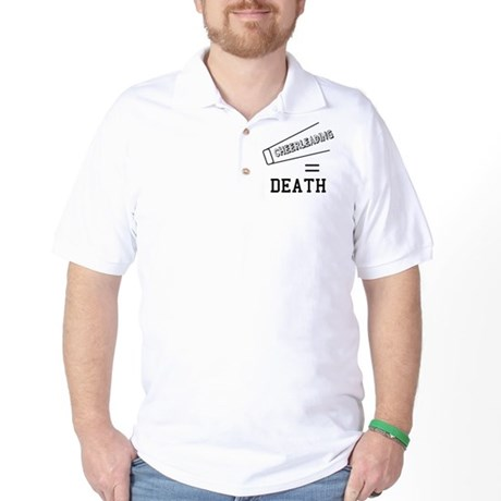 Cheerleading Equals Death Golf Shirt