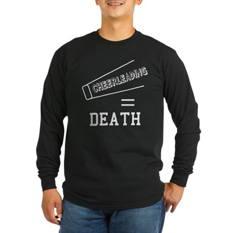 Cheerleading Equals Death Long Sleeve T-Shirt