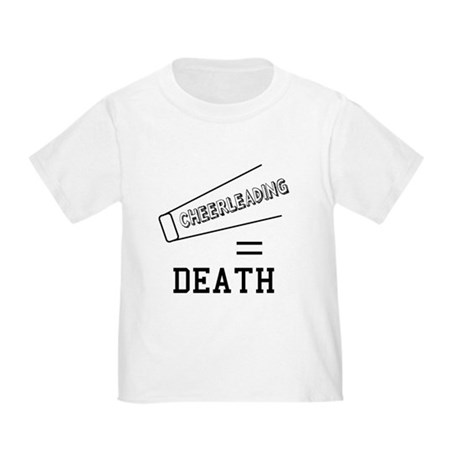 Cheerleading Equals Death Toddler T-Shirt