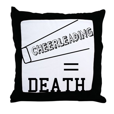 Cheerleading Equals Death Throw Pillow