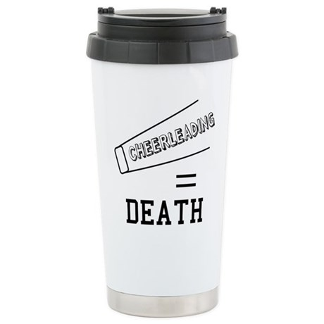 Cheerleading Equals Death Ceramic Travel Mug