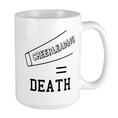 Cheerleading Equals Death Large Mug