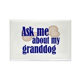 Ask about my granddog Rectangle Magnet