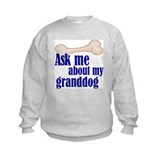 Ask about my granddog Sweatshirt