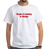 """Single and Looking to Mingle"" Shirt"