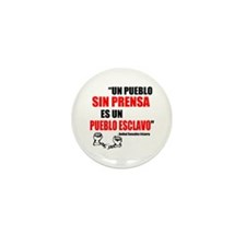 """Un pueblo sin prensa..."" Mini Button (1"