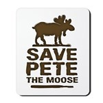 Save Pete the Moose Mousepad