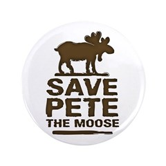 "Save Pete the Moose 3.5"" Button"