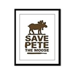 Save Pete the Moose Framed Panel Print