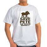 Save Pete the Moose Light T-Shirt