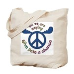 Give Pete a Chance Tote Bag