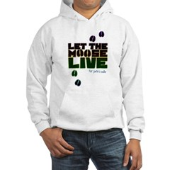 Let the Moose Live Hooded Sweatshirt