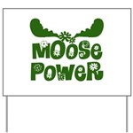 Moose Power Yard Sign