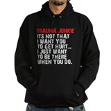 Trauma Junkie Hoodie