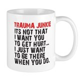 Trauma Junkie Small Mugs
