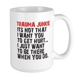 Trauma Junkie Mug