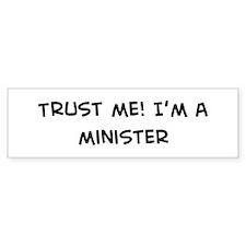Trust Me: Minister Bumper Bumper Sticker
