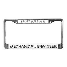 Trust Me: Mechanical Engineer License Plate Frame