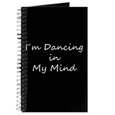 Im Dancing in My Mind Journal