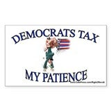 Dem's tax my patience (sticker)