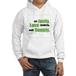 Micah 6:8 Walk Humbly with yo Hooded Sweatshirt