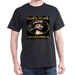 God's Work Dark T-Shirt