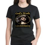 God's Work Women's Dark T-Shirt