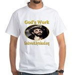 God's Work White T-Shirt