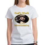God's Work Women's T-Shirt