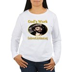 God's Work Women's Long Sleeve T-Shirt