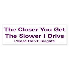 Drive Too Close Bumper Sticker (10 pk)