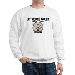 Just Kidding Around Sweatshirt