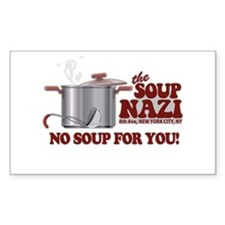 Soup Nazi No Soup Rectangle Decal