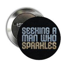 "Man Who Sparkles 2.25"" Button"