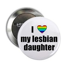 "I Love My Lesbian Daughter 2.25"" Button (100 pack)"