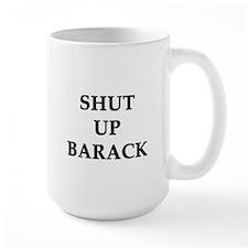 Shut Up Barack Mug