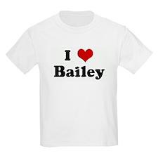 I Love Bailey T-Shirt