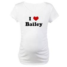I Love Bailey Shirt