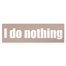I do nothing
