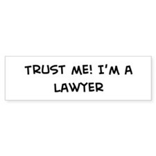 Trust Me: Lawyer Bumper Car Sticker