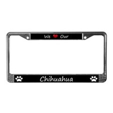 Black We Love Our Chihuahua License Plate Frame
