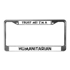 Trust Me: Humanitarian License Plate Frame
